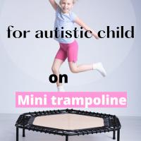 13 Mini trampoline activities for your Autistic child